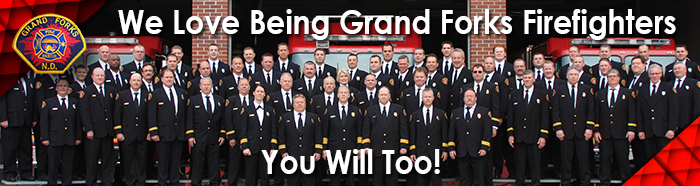 We Love Being Grand Forks Firefighters, you will too!