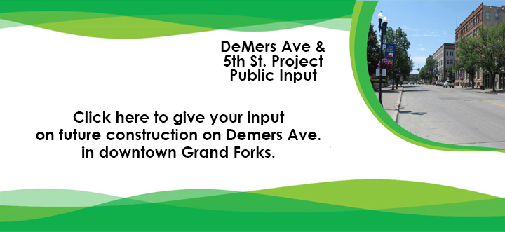 Give your input on the Demers Avenue project in downtown Grand Forks